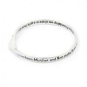 Message Bangle We've been Mother and Son right from the start and the friendship we share is a gift from the heart